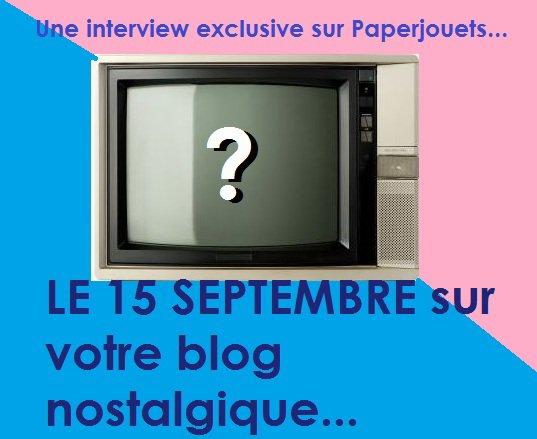 LA GRANDE INTERVIEW de la rentrée...  J moins 1 !!!