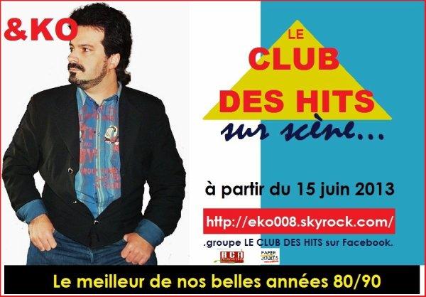 LE CLUB DES HITS... enfin sur scène!