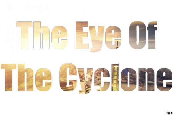 The eye of the cyclone