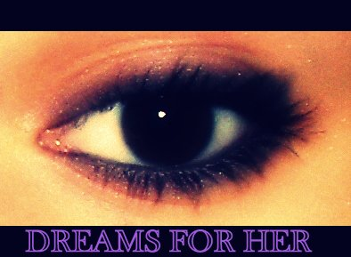 Dreams For Her ღ