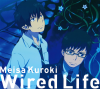 Meisa Kuroki - Wired life (2012)