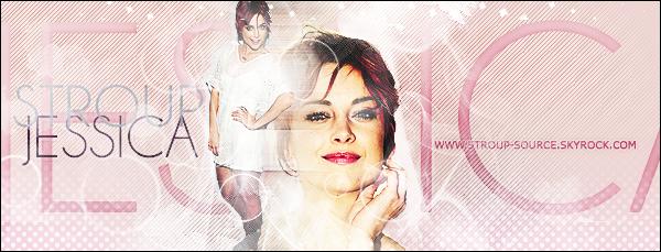 ✔ Stroup-Source : Ton unique source sur la belle et talentueuse Jessica Stroup !