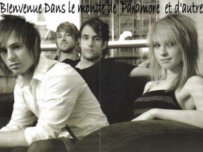 Bienvenue ! Dans le Moonde de Paramore ! et Autre!