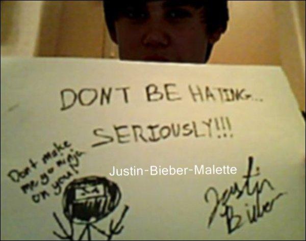 """Justin à un message pour tout les Haterz : """"  Arrêter de détester ... Sérieusement !!! Ne me faites pas ça si non je fais le ninja sur toi """""""
