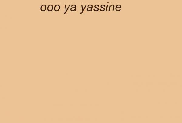 ooo ya yassine tu es ters blle