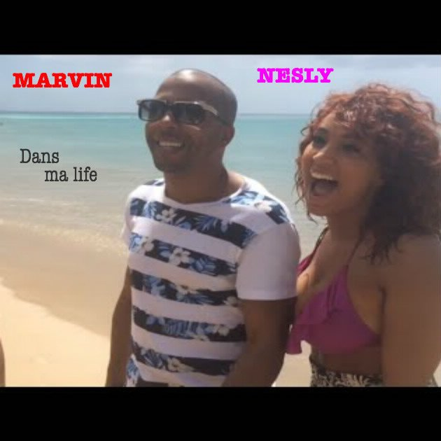 NESLY & MARVIN - Dans ma life (2016)