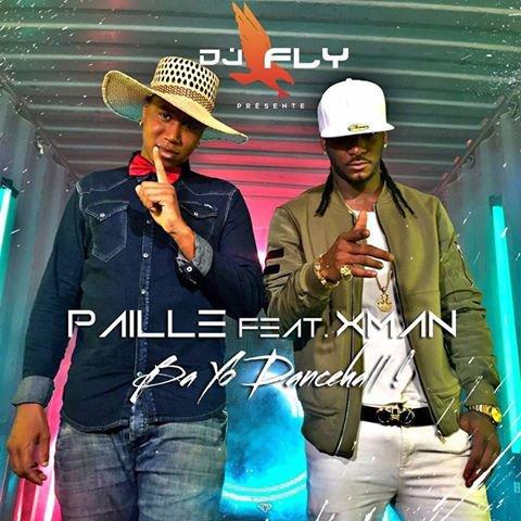 DJ FLY Feat X-MAN & PAILLE - Ba Mwen Dancehall (2016)