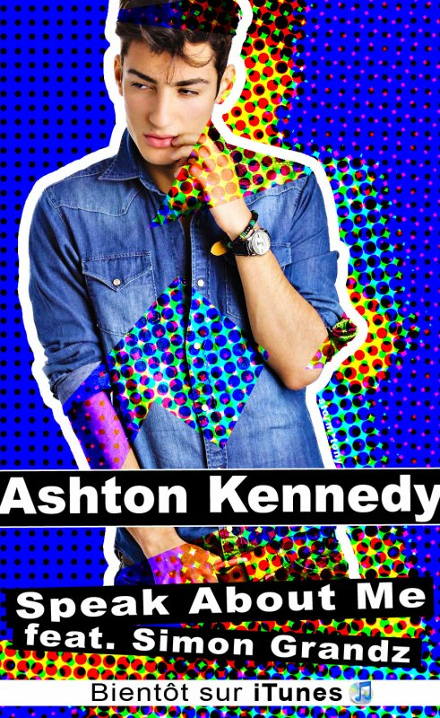 Ashton kennedy - Speak About Me l OUT 22/11 ON ITUNES