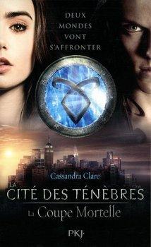 Cassandra CLARE La cité des ténèbres : La coupe mortelle (Tome 1)