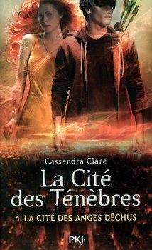 Cassandra CLARE La cité des ténèbres : Les anges déchus (Tome 4)