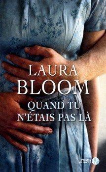 Laura BLOOM Quand tu n'étais pas là