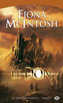 Fiona MCINTOSH Le Dernier Souffle : Le don (Tome 1)