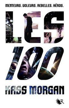 Kass MORGAN Les 100 (Tome 1)