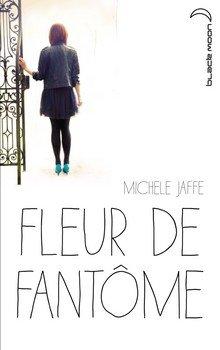 Michele JAFFE Fleur de fantôme