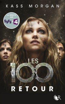 Kass MORGAN Les 100 : retour (Tome 3)