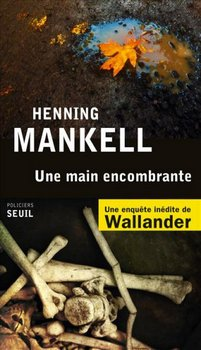 Henning MANKELL Une main encombrante