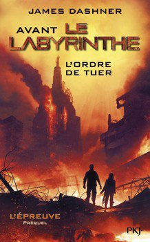 James DASHNER Avant le Labyrinthe : l'ordre de tuer