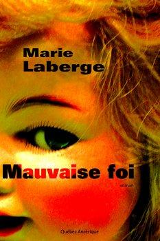 Marie LABERGE Mauvaise foi
