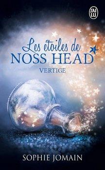 Sophie JOMAIN Les étoiles de Noss Head : Vertige (Tome 1)