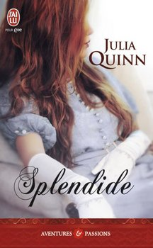 Julia QUINN Splendide