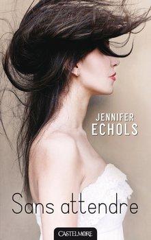 Jennifer ECHOLS Sans attendre