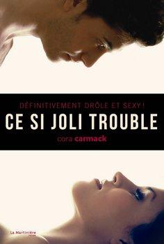 Cora CARMACK Ce si joli trouble (Tome 1)