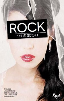 Kylie SCOTT Stage Dive : Rock (Tome 1)