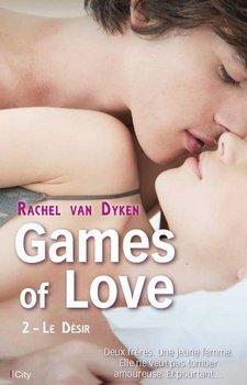 Rachel VAN DYKEN Games of Love : Le désir (Tome 2)