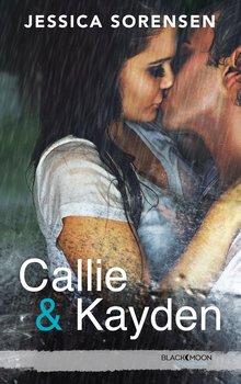 Jessica SORENSEN Callie & Kayden (Tome 1)