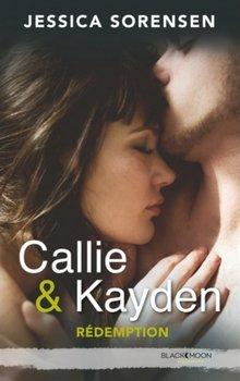 Jessica SORENSEN Callie & Kayden : rédemption (Tome 2)