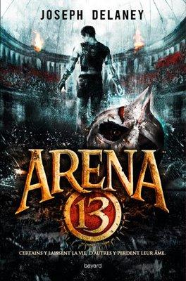 Joseph DELANEY Arena 13 (Tome 1)
