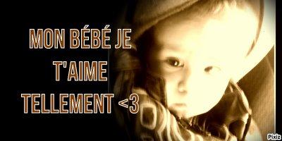 Mon Bébé Mon Coeur Mon Amoure ..<3
