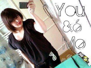 You &é Me ! J'tee Loove Maan Chouux :$