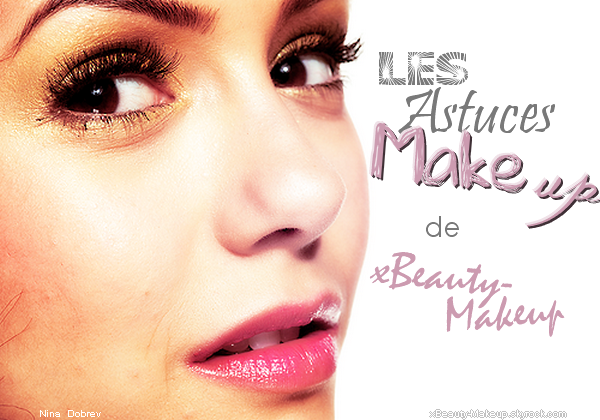 ►Article n°7: Les astuces Make up !