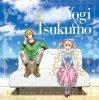 Yogi & Tsukumo - Welcome 2 Parade! - Nigoutei e Youkoso!
