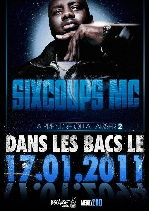 S i X C O U P S M C O F F i C i E L . S K Y B L O G . C O M  SORTIE NATIONALE: LE LUNDI 17 JANVIER 2011