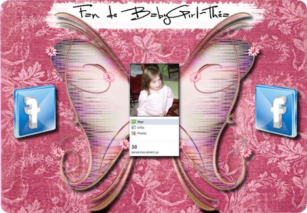 """Page Fan Facebook """"Fan de BabyGirl-Théa"""""""