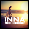 More Than Friends ∞ Inna