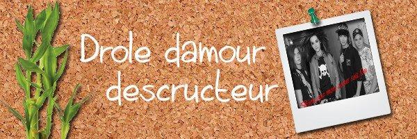 73: http://drole-damour-descructeur.skyrock.com/