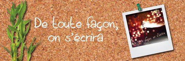 149: http://de-toute-facon-onsecrira.skyrock.com/
