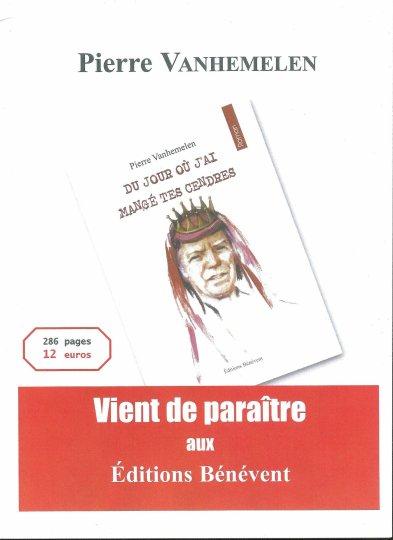 En vente chez l'auteur pour les particuliers et les libraires: 0479/305861.