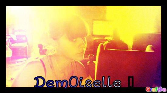 ... Dem0iselle [...]