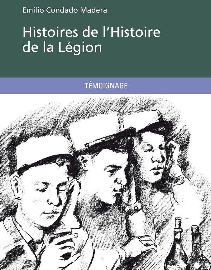 A LIRE : HISTOIRES DE L 'HISTOIRE DE LA LEGION