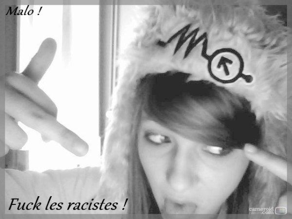 Fuck les racistes !!