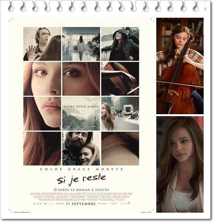 Film : Si Je Reste / If I Stay (2014)