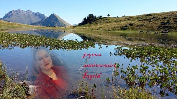 Joyeux anniversaire Ingrid !