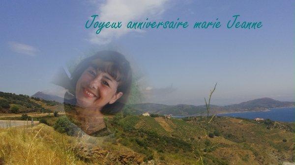 Joyeux anniversaire Marie Jeanne  !