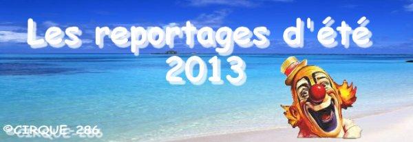 Les reportages d'été 2013 !!