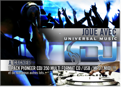 UNIVERSAL DJ : Concours    Partenariat : Site - MySpace - Youtube - Twitter - Facebook