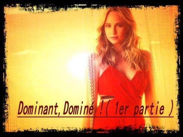 Chapitre 10 : Dominant, Dominé ! (1er partie )